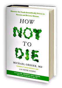 How Not to Die  - The Book!